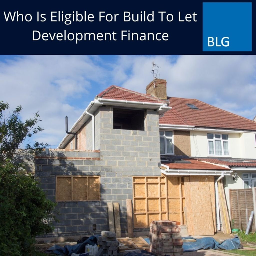 Who Is Eligible For Build To Let Development Finance graphic