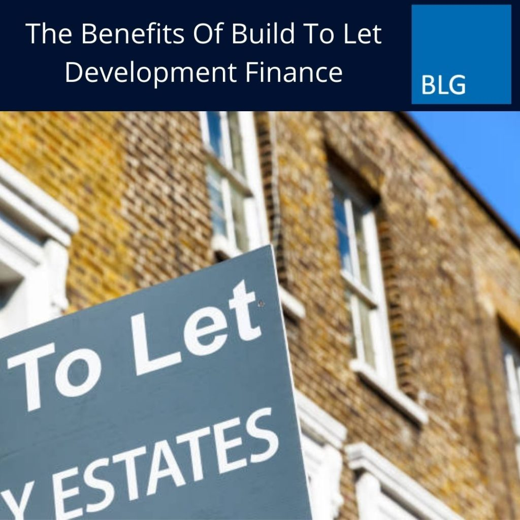 The Benefits Of Build To Let Development Finance Graphic With To Let sign